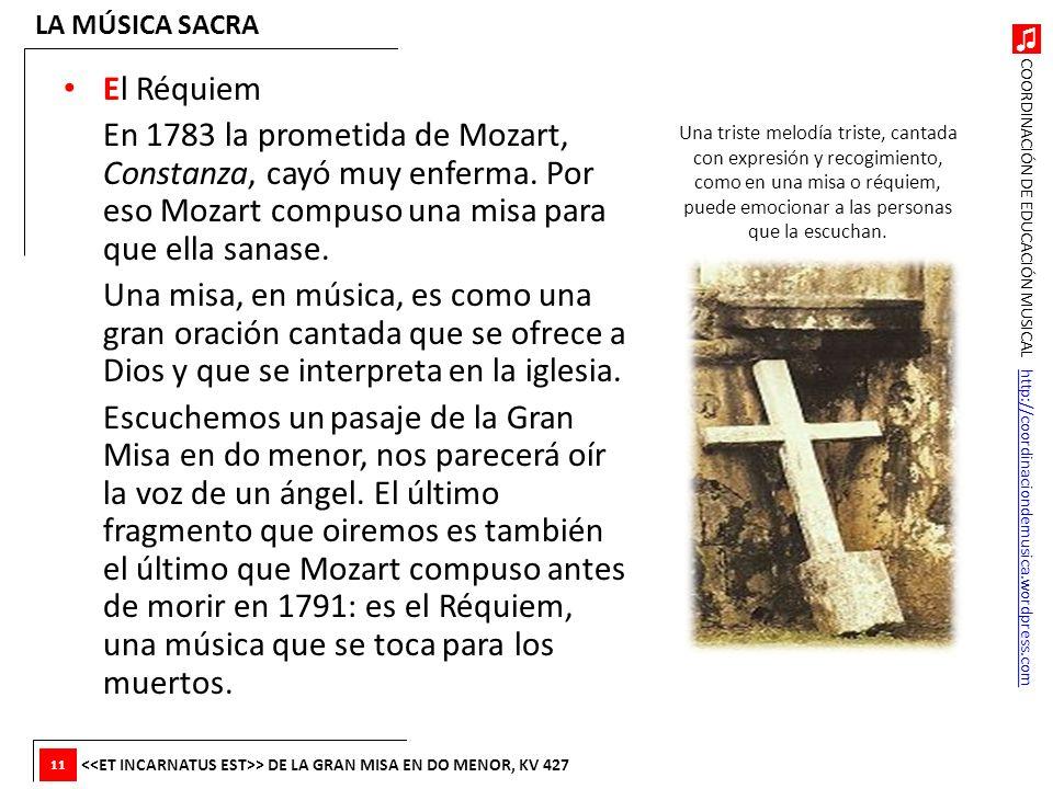 COORDINACIÓN DE EDUCACIÓN MUSICAL http://coordinaciondemusica.wordpress.comhttp://coordinaciondemusica.wordpress.com El Réquiem En 1783 la prometida d