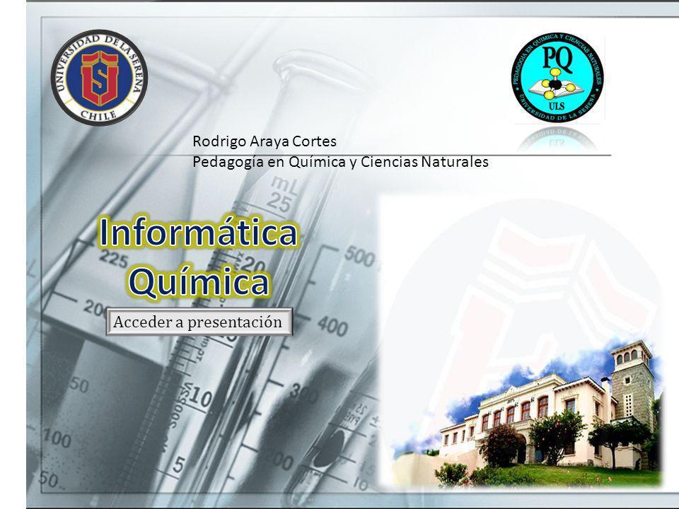 Acceder a presentación Rodrigo Araya Cortes Pedagogía en Química y Ciencias Naturales