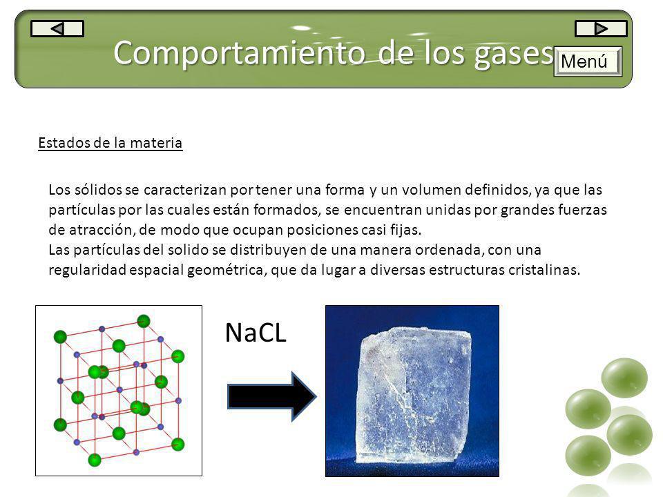 Comportamiento de los gases Estados de la materia Los sólidos se caracterizan por tener una forma y un volumen definidos, ya que las partículas por la