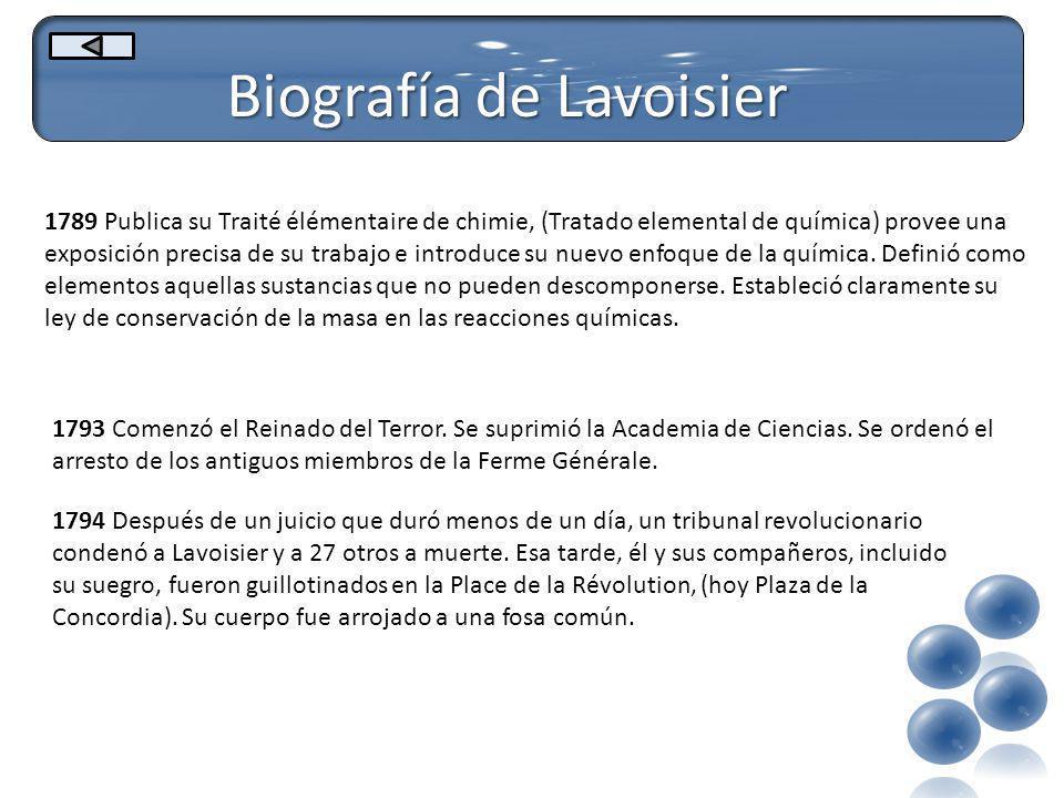 Biografía de Lavoisier 1794 Después de un juicio que duró menos de un día, un tribunal revolucionario condenó a Lavoisier y a 27 otros a muerte. Esa t