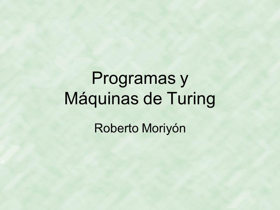 Programas y Máquinas de Turing Roberto Moriyón