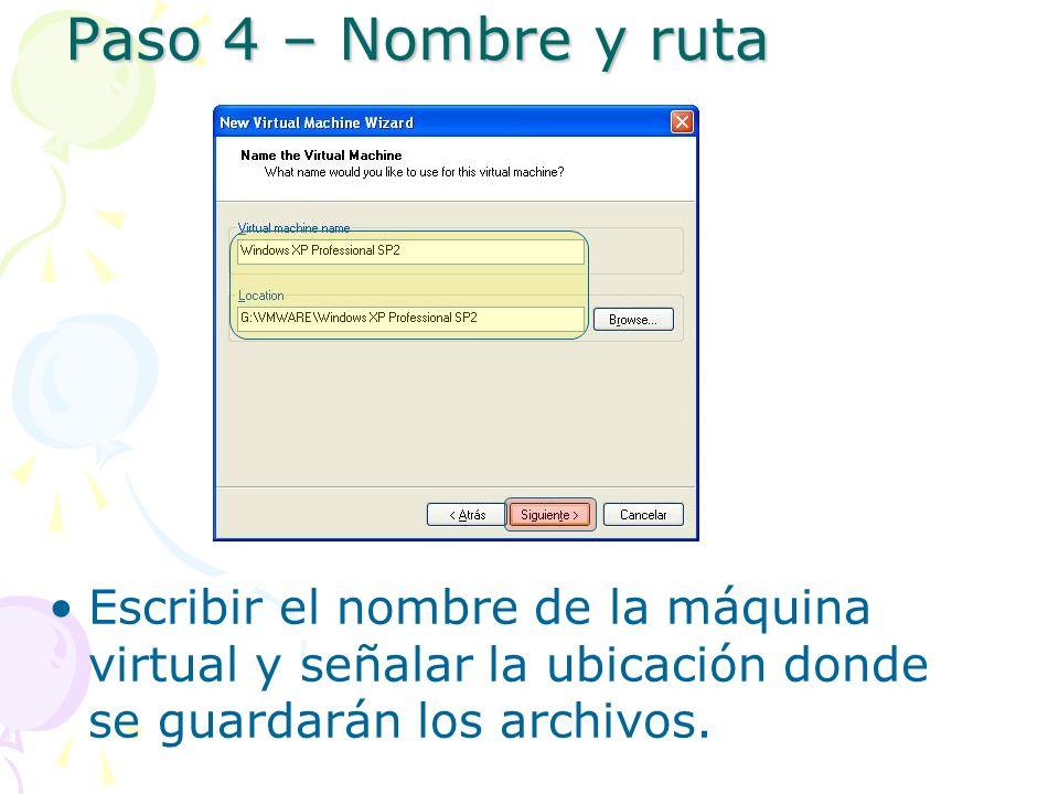 Paso 4 – Nombre y ruta Escribir el nombre de la máquina virtual y señalar la ubicación donde se guardarán los archivos.