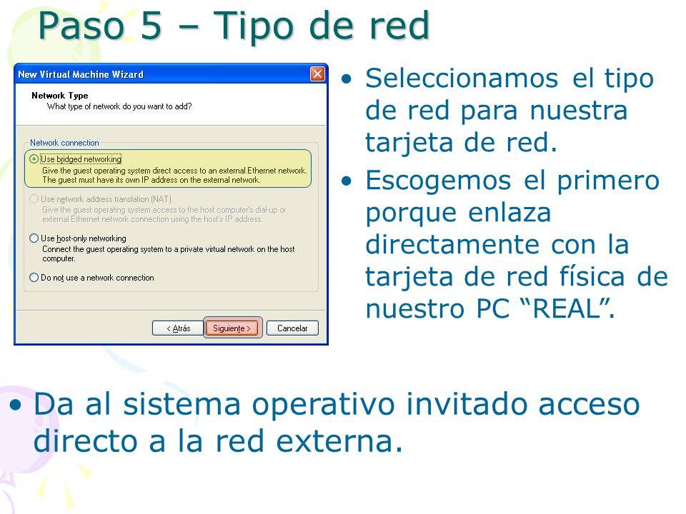 Paso 5 – Tipo de red Seleccionamos el tipo de red para nuestra tarjeta de red.