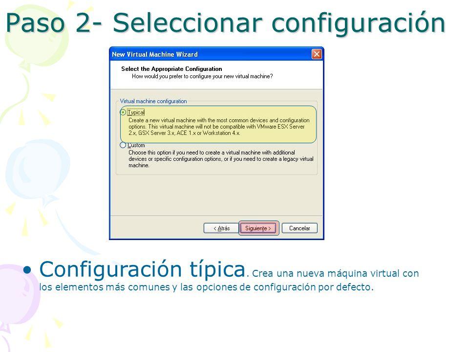 Paso 2- Seleccionar configuración Configuración típica.