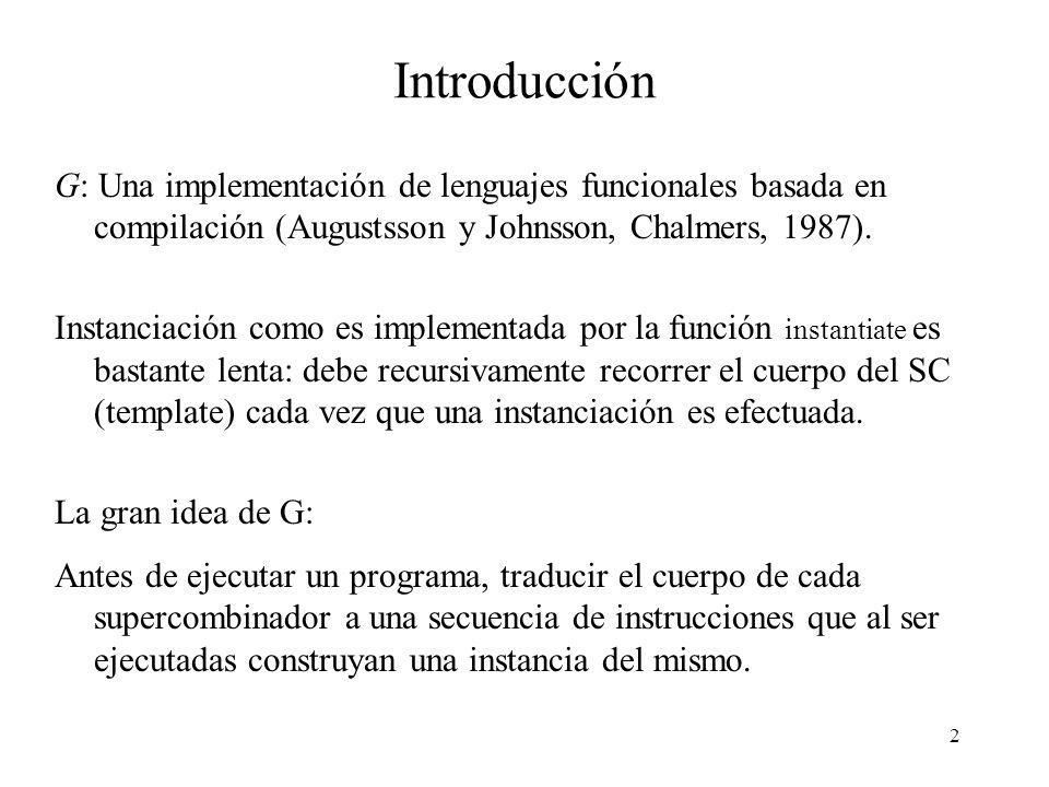 2 Introducción G: Una implementación de lenguajes funcionales basada en compilación (Augustsson y Johnsson, Chalmers, 1987).