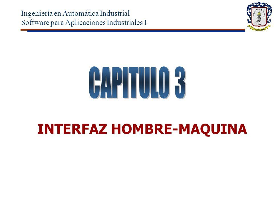 INTERFAZ HOMBRE-MAQUINA Ingeniería en Automática Industrial Software para Aplicaciones Industriales I