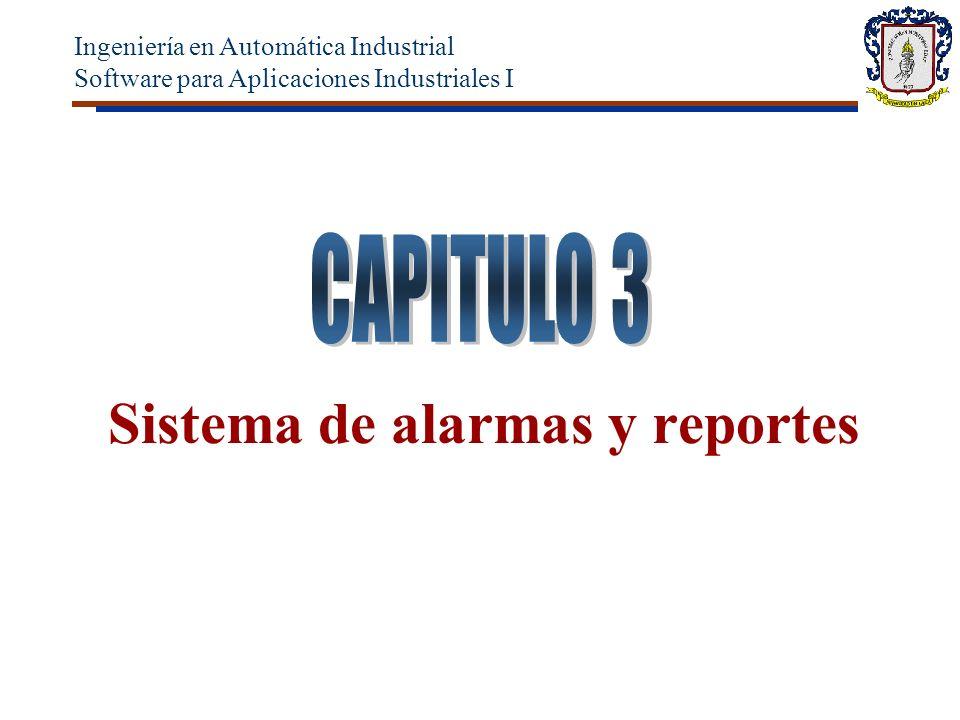 Sistema de alarmas y reportes Ingeniería en Automática Industrial Software para Aplicaciones Industriales I