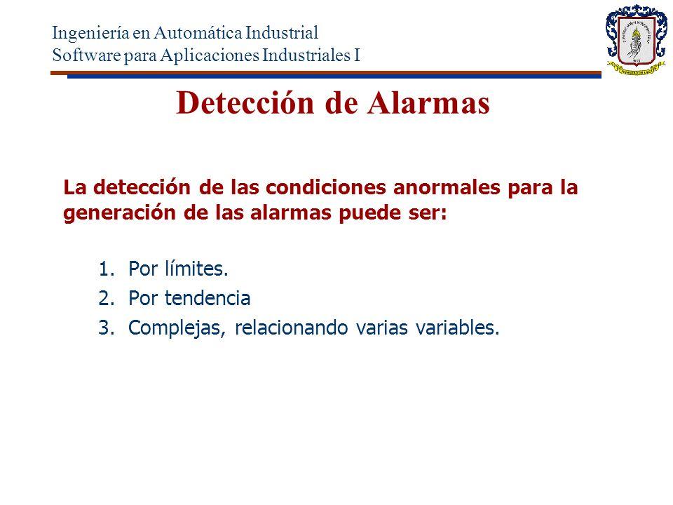 Detección de Alarmas La detección de las condiciones anormales para la generación de las alarmas puede ser: 1.