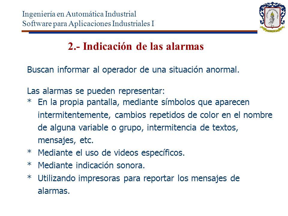 2.- Indicación de las alarmas Buscan informar al operador de una situación anormal.