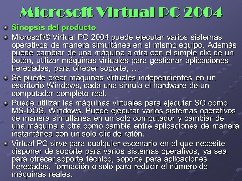Beneficios Virtual PC ofrece una solución que ayuda a ahorrar tiempo y dinero en cualquier situación en la que los usuarios tengan que ejecutar varios sistemas operativos simultáneamente.
