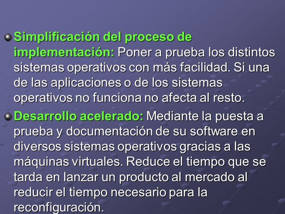 Características principales Fácil de configurar: Una vez que ha instalado Virtual PC, puede configurarlo para que se adapte a sus exigencias.