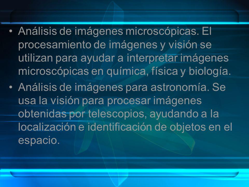 Análisis de imágenes microscópicas. El procesamiento de imágenes y visión se utilizan para ayudar a interpretar imágenes microscópicas en química, fís