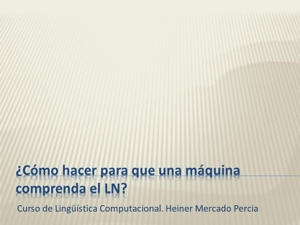 Curso de Lingüística Computacional. Heiner Mercado Percia