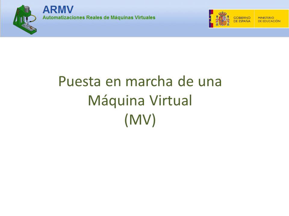 Puesta en marcha de una Máquina Virtual (MV)