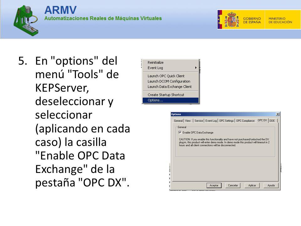 5.En options del menú Tools de KEPServer, deseleccionar y seleccionar (aplicando en cada caso) la casilla Enable OPC Data Exchange de la pestaña OPC DX .