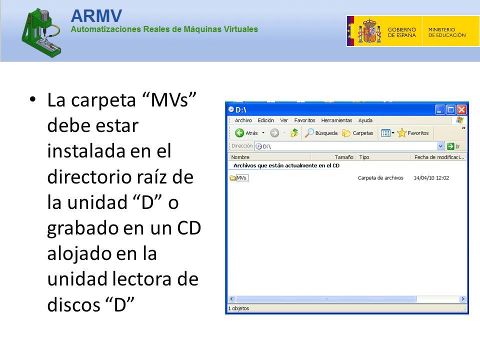 La carpeta MVs debe estar instalada en el directorio raíz de la unidad D o grabado en un CD alojado en la unidad lectora de discos D