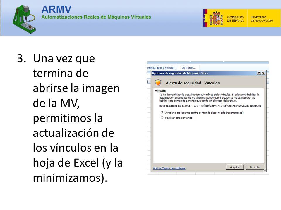 3.Una vez que termina de abrirse la imagen de la MV, permitimos la actualización de los vínculos en la hoja de Excel (y la minimizamos).