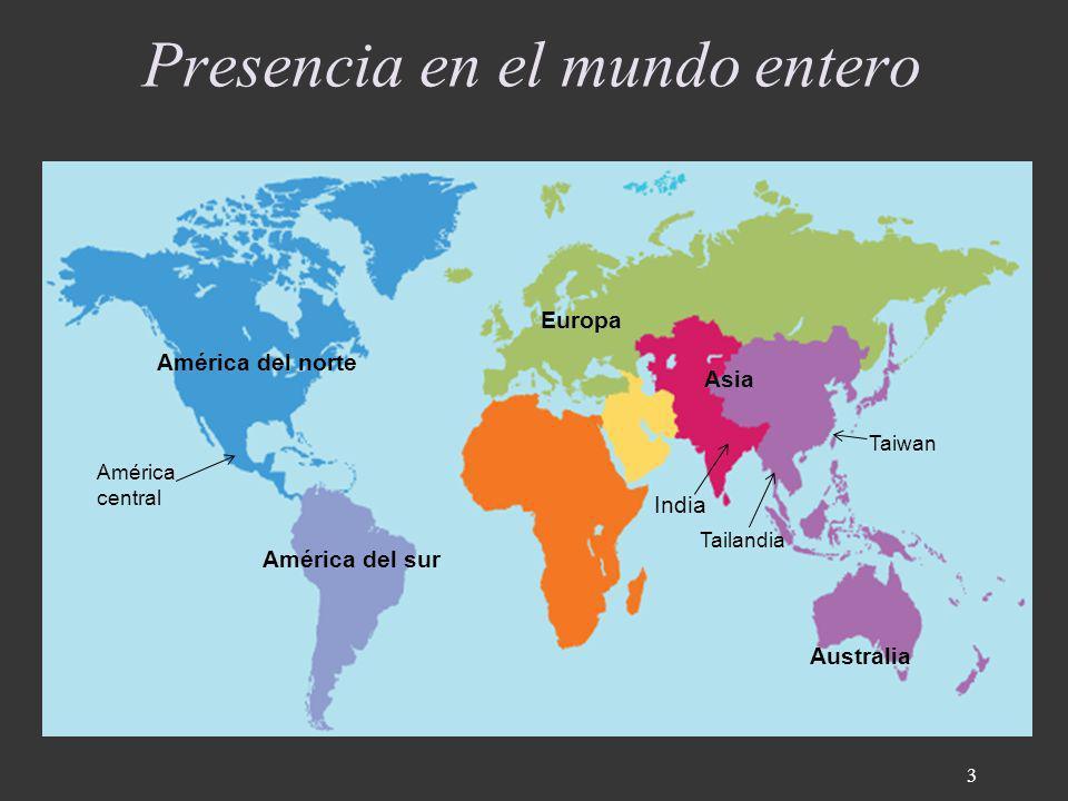 Presencia en el mundo entero América del norte América del sur América central Europa India Australia Taiwan Tailandia Asia 3