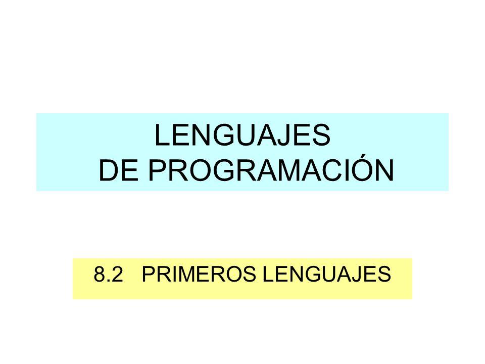 LENGUAJES DE PROGRAMACIÓN 8.2 PRIMEROS LENGUAJES