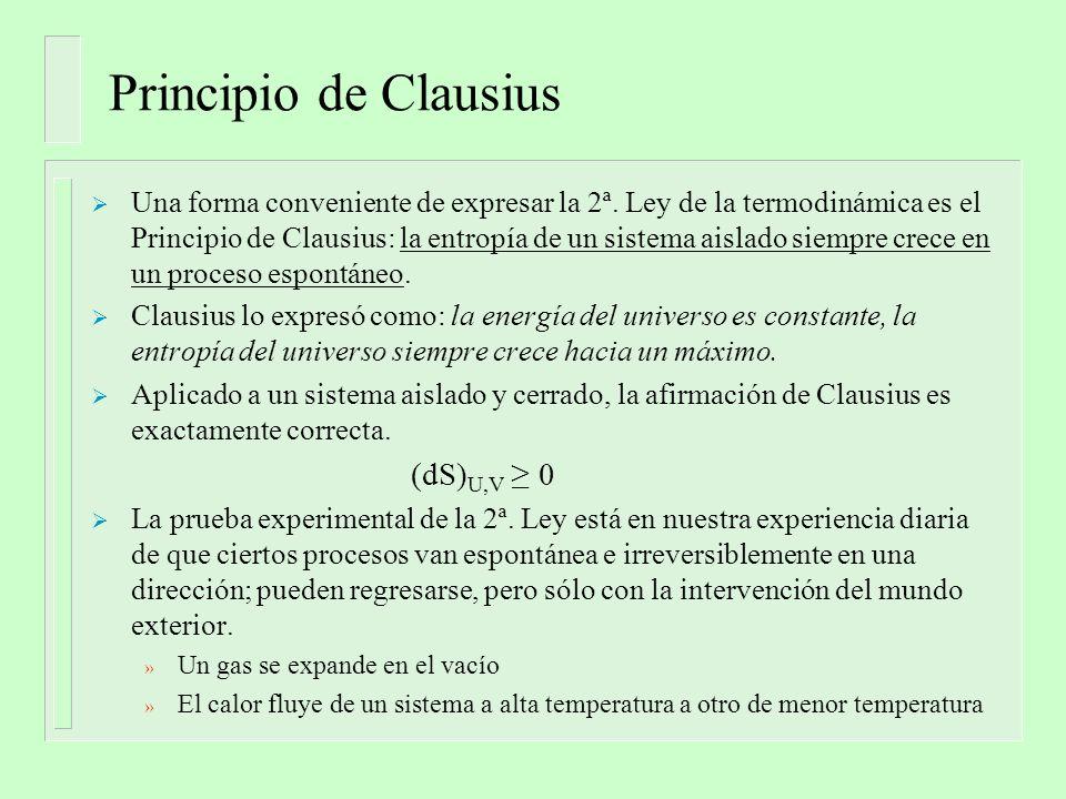 Principio de Clausius Una forma conveniente de expresar la 2ª.