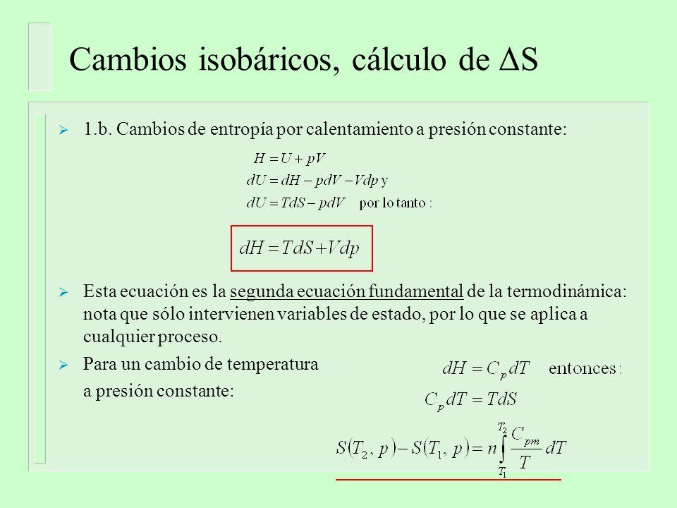 Cambios isobáricos, cálculo de ΔS 1.b.