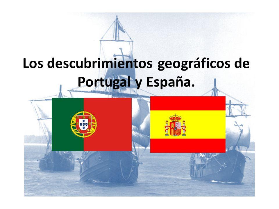 Los descubrimientos geográficos de Portugal y España.