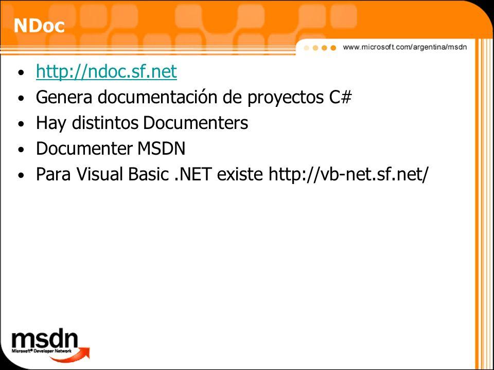 http://ndoc.sf.net Genera documentación de proyectos C# Hay distintos Documenters Documenter MSDN Para Visual Basic.NET existe http://vb-net.sf.net/