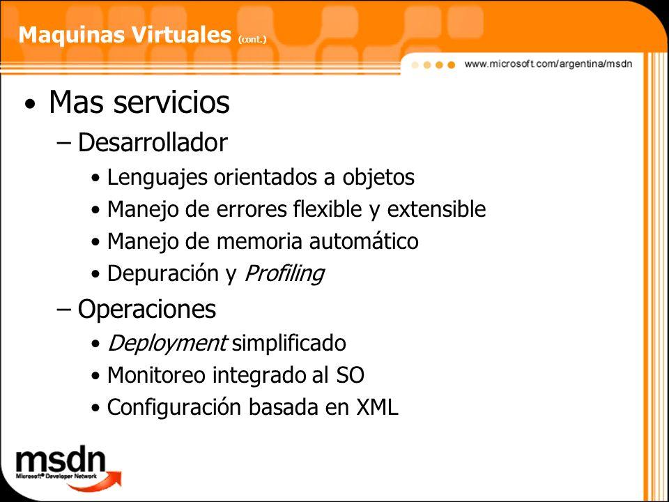 Maquinas Virtuales (cont.) Mas servicios –Desarrollador Lenguajes orientados a objetos Manejo de errores flexible y extensible Manejo de memoria autom