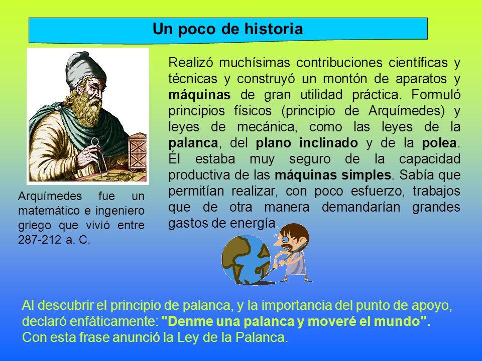Arquímedes fue un matemático e ingeniero griego que vivió entre 287-212 a.