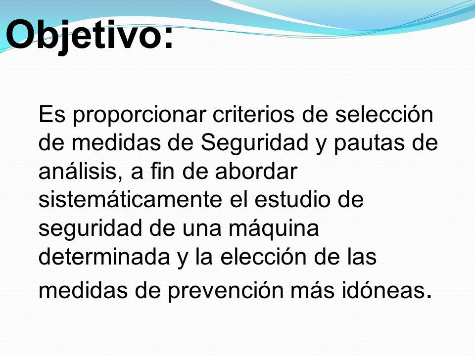 Objetivo: Es proporcionar criterios de selección de medidas de Seguridad y pautas de análisis, a fin de abordar sistemáticamente el estudio de segurid