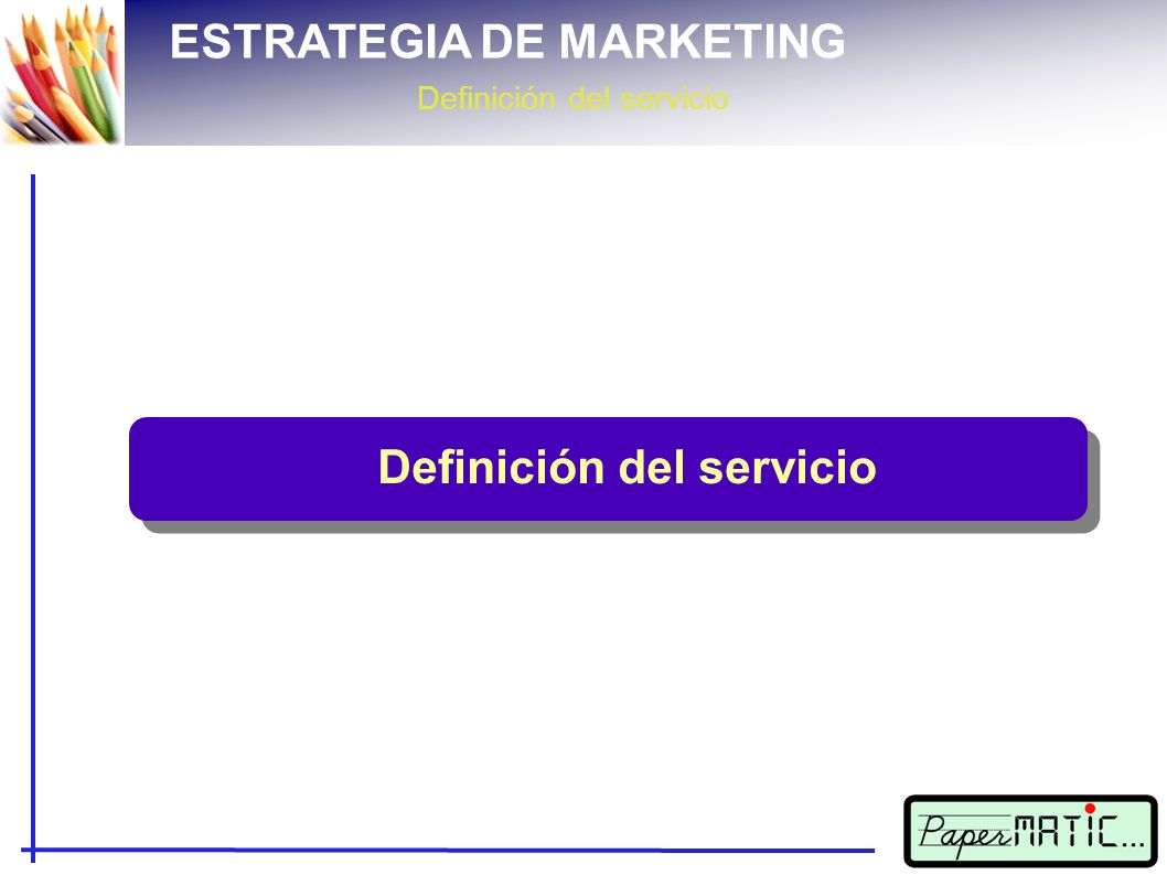 ESTRATEGIA DE MARKETING Definición del servicio