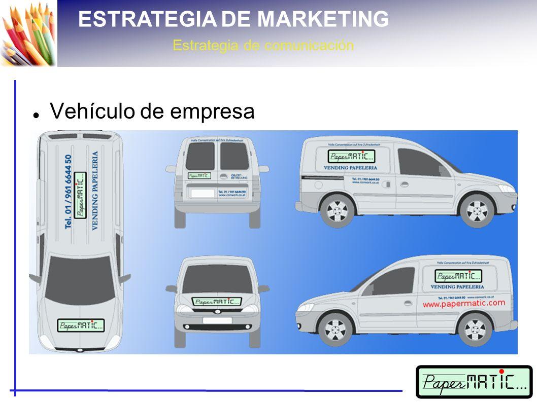 ESTRATEGIA DE MARKETING Estrategia de comunicación Vehículo de empresa
