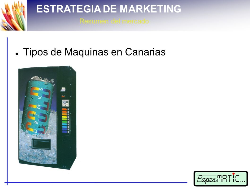 ESTRATEGIA DE MARKETING Resumen del mercado Tipos de Maquinas en Canarias