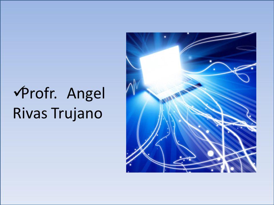 Profr. Angel Rivas Trujano