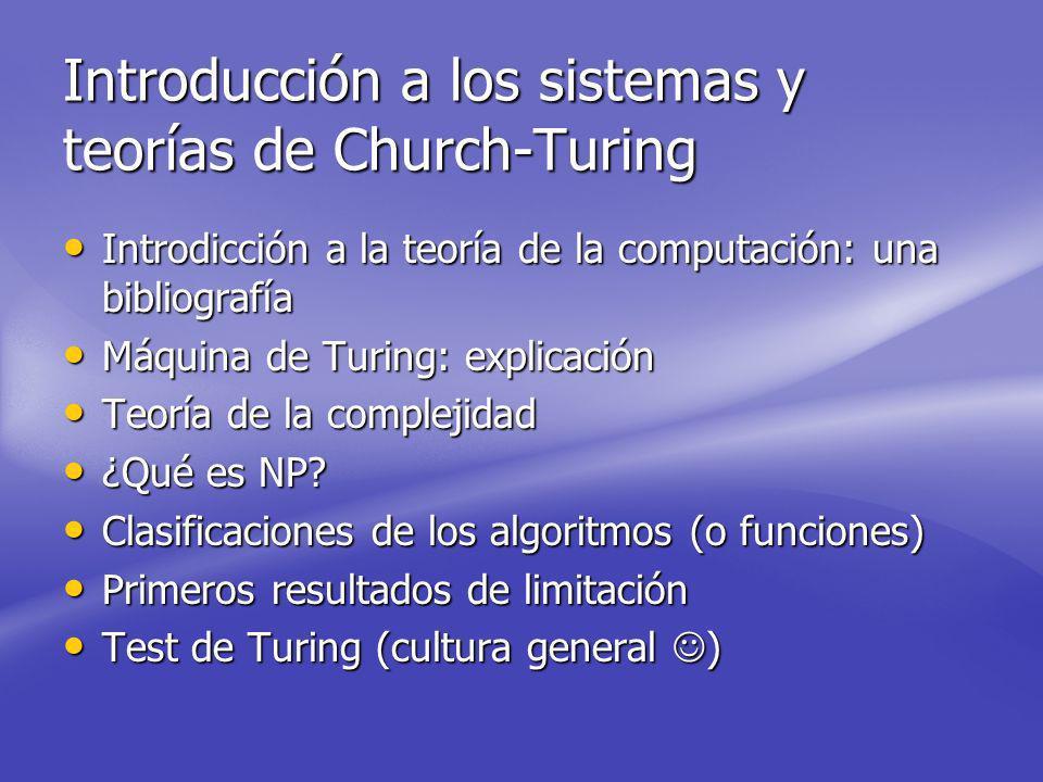Introducción a los sistemas y teorías de Church-Turing Introdicción a la teoría de la computación: una bibliografía Introdicción a la teoría de la computación: una bibliografía Máquina de Turing: explicación Máquina de Turing: explicación Teoría de la complejidad Teoría de la complejidad ¿Qué es NP.