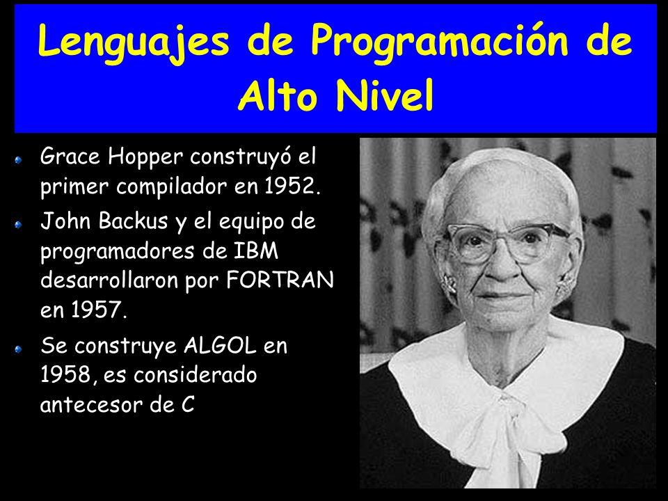 Lenguajes de Programación de Alto Nivel Grace Hopper construyó el primer compilador en 1952.