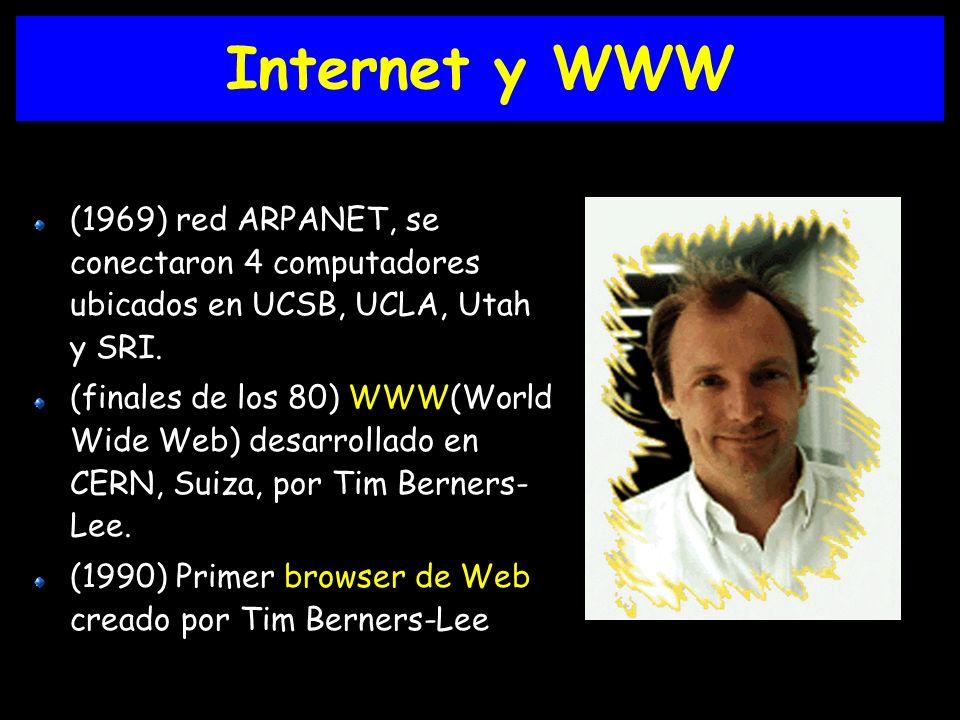 Internet y WWW (1969) red ARPANET, se conectaron 4 computadores ubicados en UCSB, UCLA, Utah y SRI.