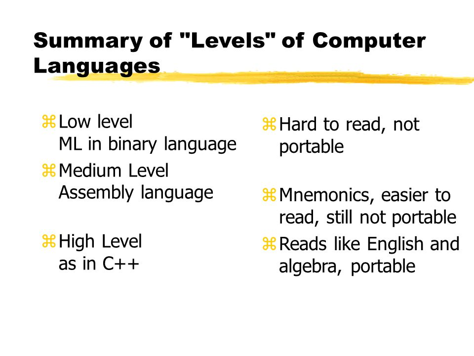 Contrast Assembler and HLL Compiler zAssembler translates one mnemonic into one ML statement zCompiler translates one HL statement into several ML sta