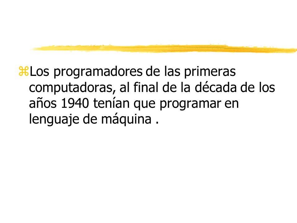 zEl único lenguaje de programación que una computadora puede directamente ejecutar es el conjunto primitivo de instrucciones propio de la máquina, len