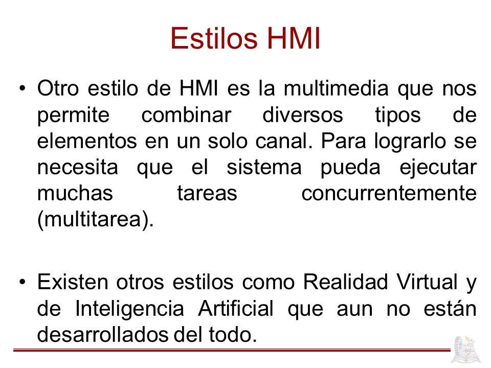Estilos HMI Otro estilo de HMI es la multimedia que nos permite combinar diversos tipos de elementos en un solo canal.