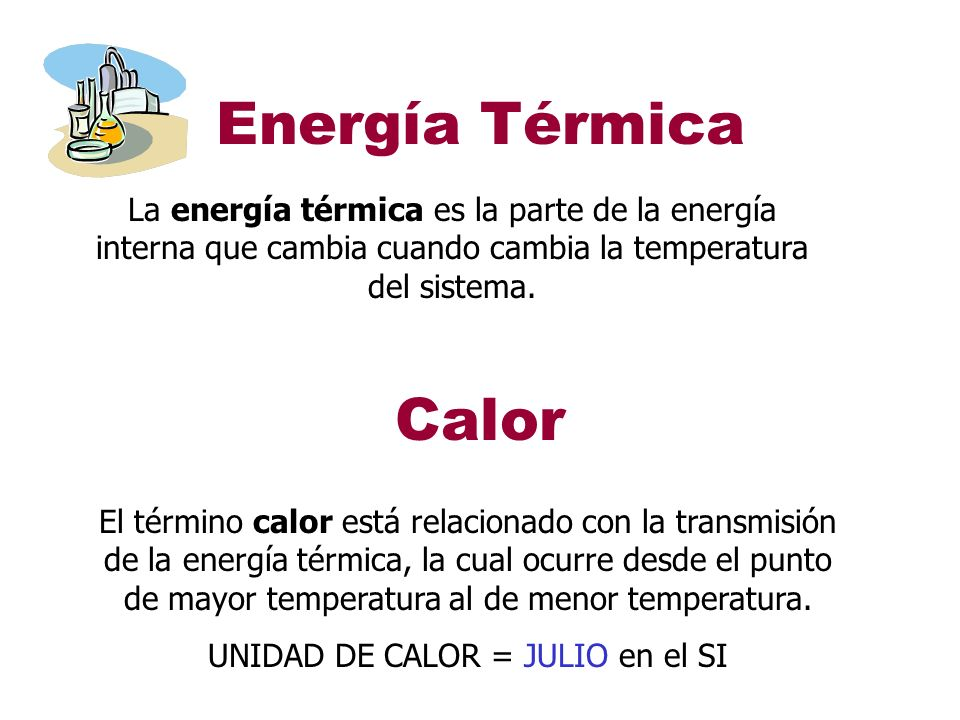Hielo Hielo + agua Agua Agua + vapor Vapor 62.7396.7815.73076 -30 0 50 100 T(°C) A B C D E Temperatura (vs) Energía Térmica Adicionada ( Para 1 gramo de agua) Energía