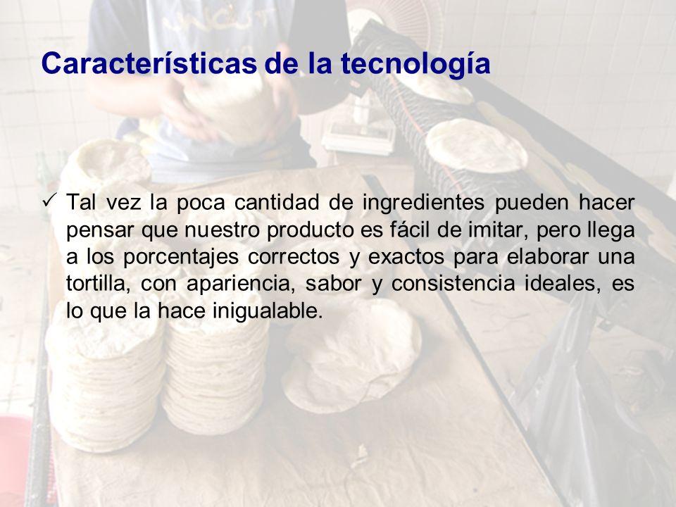 Características de la tecnología Tal vez la poca cantidad de ingredientes pueden hacer pensar que nuestro producto es fácil de imitar, pero llega a lo