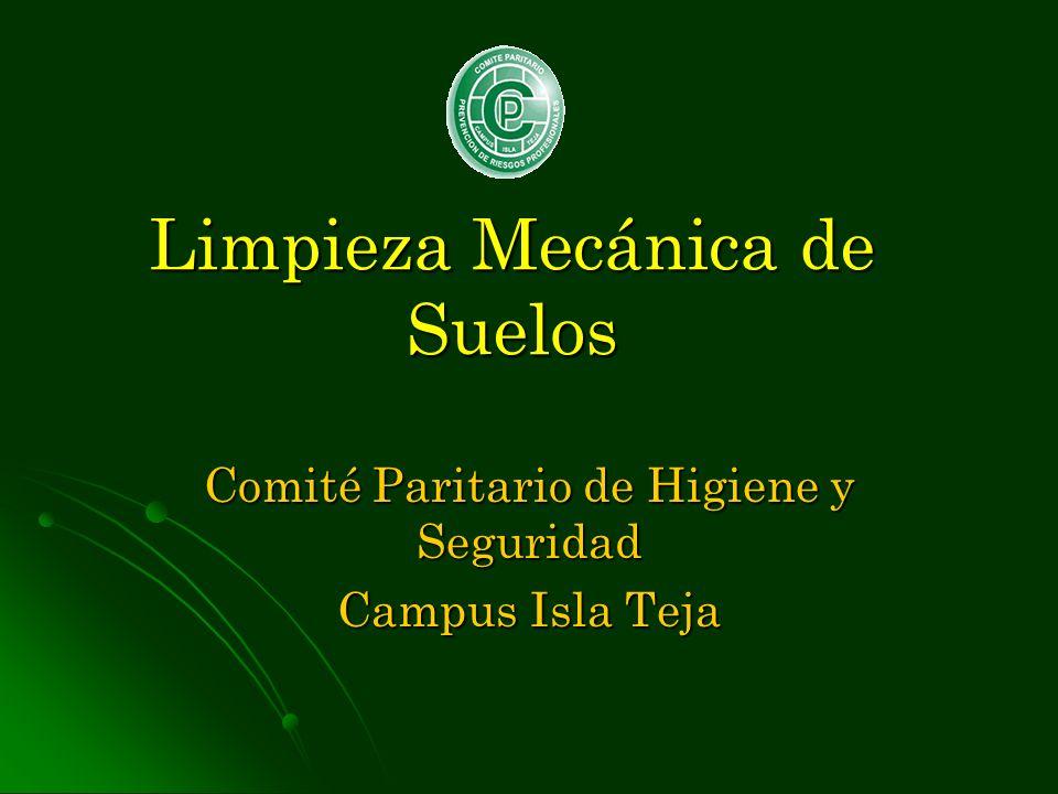 Limpieza Mecánica de Suelos Comité Paritario de Higiene y Seguridad Campus Isla Teja