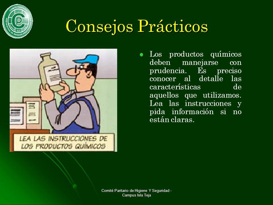 Comité Paritario de Higiene Y Seguridad - Campus Isla Teja Los productos químicos deben manejarse con prudencia.