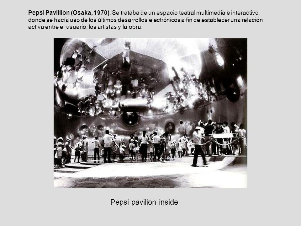 Pepsi pavilion inside Pepsi Pavillion (Osaka, 1970): Se trataba de un espacio teatral multimedia e interactivo, donde se hacía uso de los últimos desarrollos electrónicos a fin de establecer una relación activa entre el usuario, los artistas y la obra.