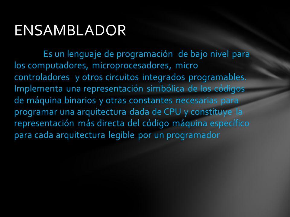 Es un lenguaje de programación de bajo nivel para los computadores, microprocesadores, micro controladores y otros circuitos integrados programables.