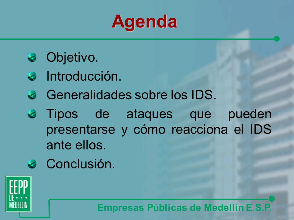 Agenda Objetivo.Introducción. Generalidades sobre los IDS.