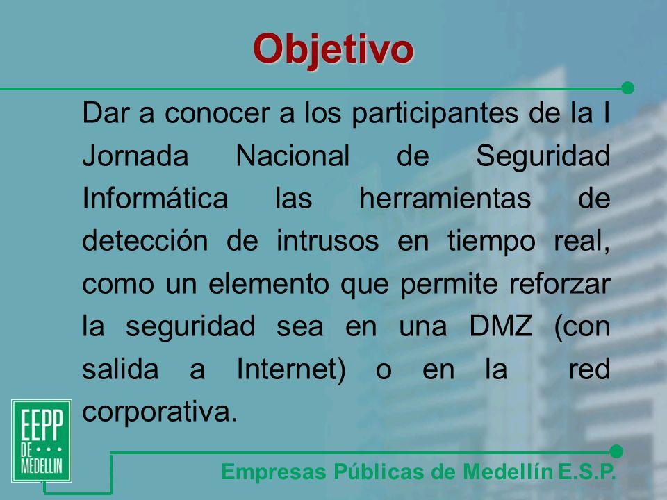 Objetivo Dar a conocer a los participantes de la I Jornada Nacional de Seguridad Informática las herramientas de detección de intrusos en tiempo real, como un elemento que permite reforzar la seguridad sea en una DMZ (con salida a Internet) o en la red corporativa.