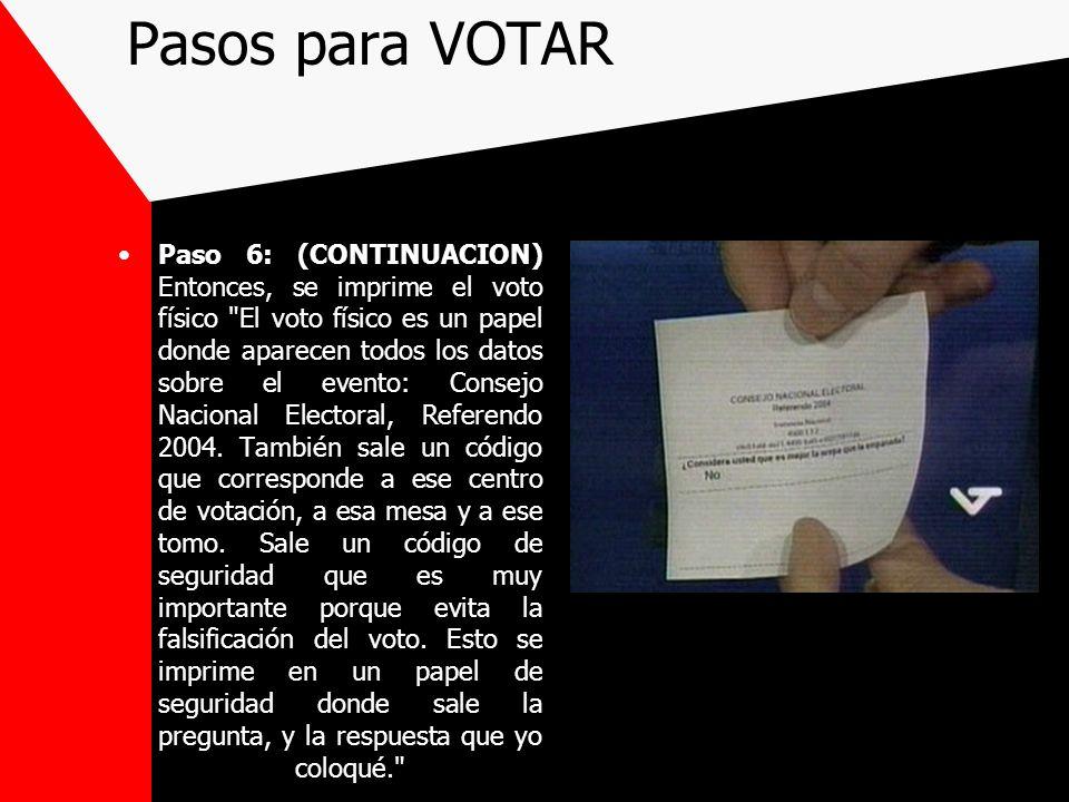 Pasos para VOTAR Paso 6: (CONTINUACION) Entonces, se imprime el voto físico