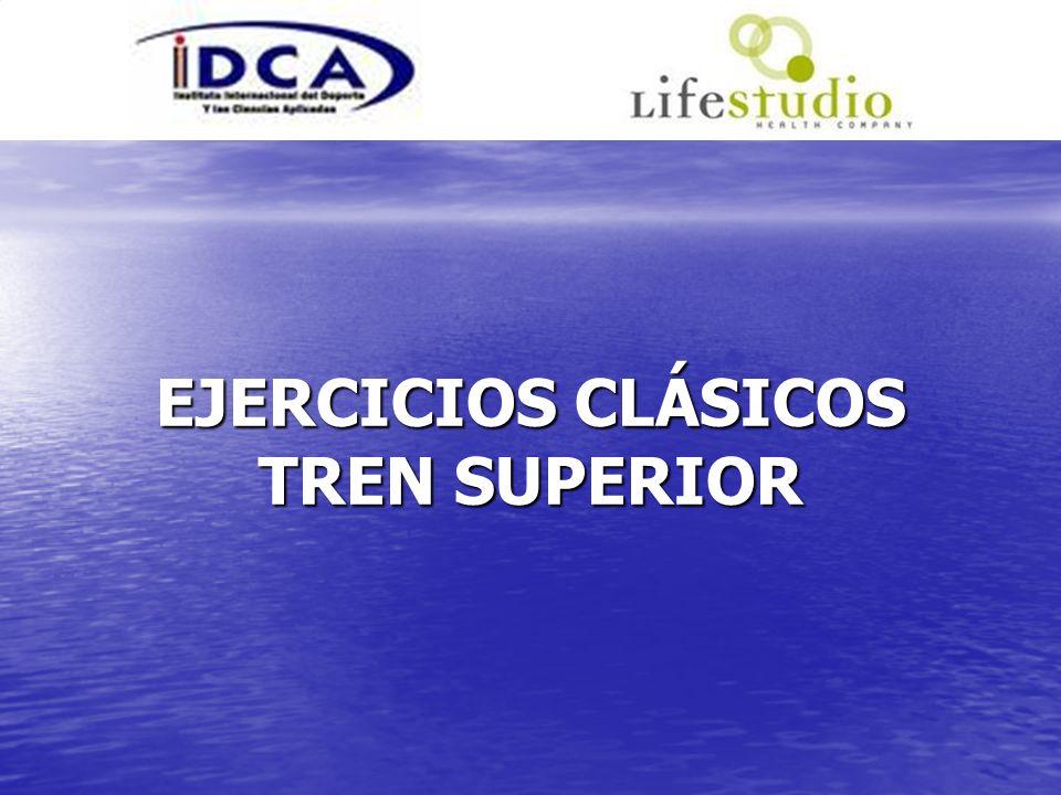 EJERCICIOS CLÁSICOS TREN SUPERIOR